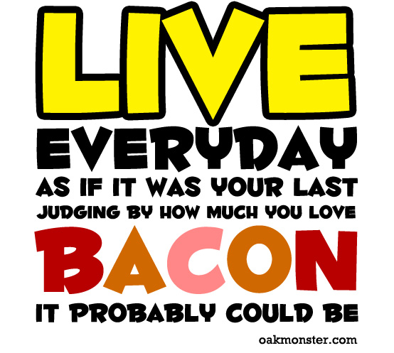 bacon lover mantra